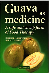 Guava as Medicine; A Safe and Cheap Form of Food Therapy - I Holbert & HW Tietze