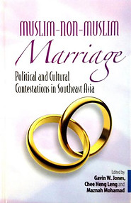 Muslim-Non-Muslim Marriage: Political And Cultural Contestations In SE Asia