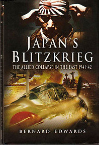 Japan's Blitzkrieg: The Allied Collapse in the East 1941-42 - Bernard Edwards