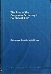 The Rise of the Corporate Economy in Southeast Asia -Rajeswary Ampalavanar Brown