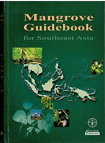 Mangrove Guidebook for Southeast Asia - Wim Giesen, Stephan Wulffraat, Max Zieren & Liesbeth Scholten