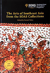 The Arts of Southeast Asia from the SOAS Collection - Farouk Yahya (ed)