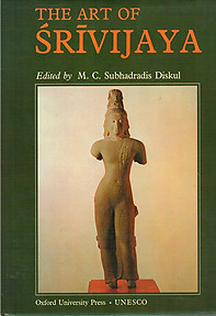 The Art of Srivijaya - M. C. Subhadradis Diskul (ed.)
