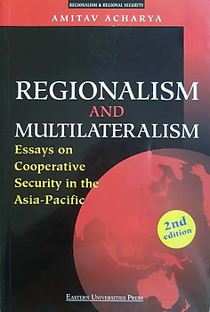 Regionalism and Multilateralism - Amitav Acharya