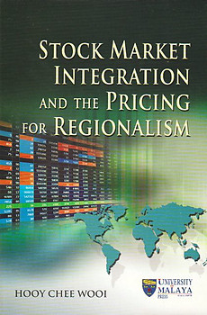 Stock Market Integration and the Pricing for Regionalism - Hooy Chee Wooi