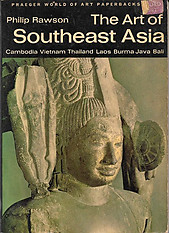 The Art of Southeast Asia - Philip Rawson