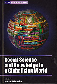 Social Science and Knowledge in a Globalising World - Zawawi Ibrahim (ed)