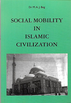 Social Mobility in Islamic Civilization: In the Middle East - Muhammad Abdul Jabbar Beg