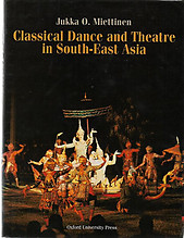 Classical Dance and Theatre in South-East Asia - Jukka O. Miettinen