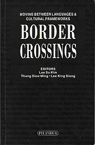 Border Crossings: Moving Between Languages & Cultural Frameworks - Lee Su Kim & Others (Eds)