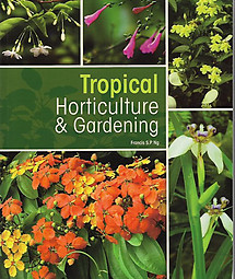 Tropical Horticulture & Gardening - Francis SP Ng