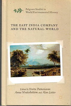 The East India Company and the Natural World - Vinita Damodaran & Others (eds)