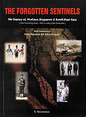 The Forgotten Sentinels: The Sepoys of Malaya, Singapore & South-East Asia - N Nedumaran