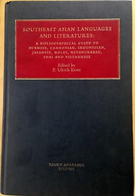 Southeast Asian Languages and Literatures A Bibliographic Guide to Burmese, Cambodian, Indonesian, Javanese, Malay, Minangkakau, Thai, and Vietnamese - E. Ulrich Kratz (ed)
