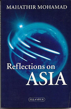 Reflections on Asia - Mahathir Mohamad