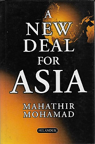 A New Deal for Asia - Mahathir Mohamad