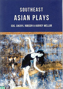 Southeast Asian Plays - Cheryl Robson & Aubrey Mellor (eds)