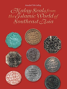 Malay Seals from the Islamic World of Southeast Asia - Annabel Teh Gallop