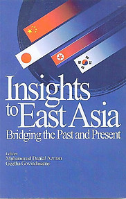Insights to East Asia: Bridging the Past and Present - Muhammad Danial Azman & Geetha Govindasamy (eds)