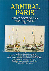 Admiral Paris' Native Boats of Asia and the Pacific 1841 - Francois-Edmond Paris