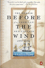 Before the Wind The Memoir of an American Sea Captain, 1808-1833 - Charles Tyng