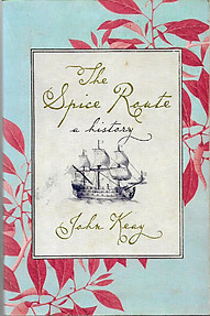 The Spice Route A History - John Keay