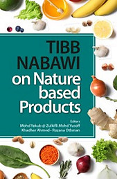 Tibb Nabawi on Nature Based Products - Mohd Yakub & Others (eds)