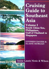 Cruising Guide to Southeast Asia, Vol. 1 South China Sea, Philippines, Gulf of Thailand to Singapore -  Stephen Davies & Elaine Morgan