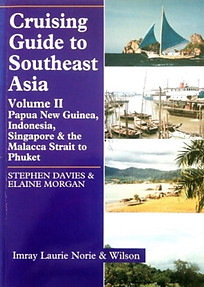 Cruising Guide to Southeast Asia, Vol. 2 Papua New Guinea, Indonesia, Singapore & The Malacca Strait to Phuket -  Stephen Davies & Elaine Morgan