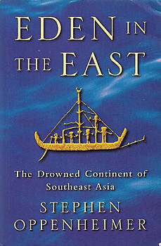 Eden in the East: The Drowned Continent of Southeast Asia - Stephen Oppenheimer