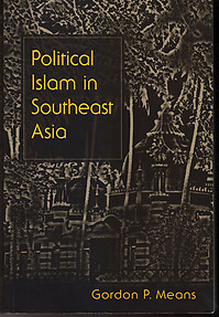 Political Islam In Southeast Asia - Gordon P Means