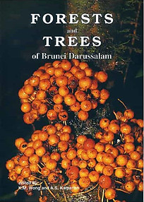Forests and Trees of Brunei Darussalam - KM Wong & AS Kamariah  (Eds)