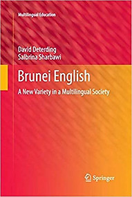 Brunei English: A New Variety in a Multilingual Society - David Deterding & Salbrina Sharbawi