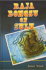 Raja Bongsu of Sulu: A Brunei Hero in His Times - Robert Nicholl