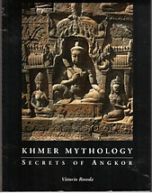 Khmer Mythology Secrets of Angkor - Vittorio Roveda