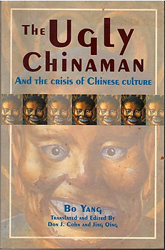 The Ugly Chinaman and the Crisis of Chinese Culture -  Bo Yang