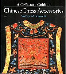A Collector's Guide to Chinese Dress Accessories - Valery M Garrett