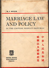 Marriage Law and Policy in the Chinese People's Republic - MJ Meijer