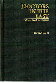 Doctors in the East: Where West Meets East - Ho Tak Ming