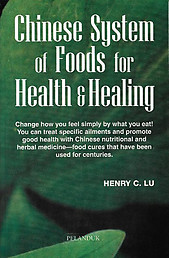 Chinese System of Foods for Health & Healing - Henry C. Lu