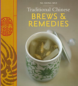 Traditional Chinese Brews & Remedies - Ng Siong Mui