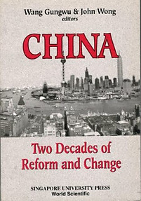 China: Two Decades of Reform and Change - Wang Gungwu & John Wong (eds)