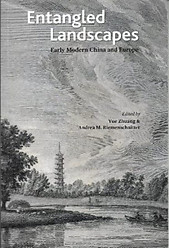 Entangled Landscapes: Early Modern China and Europe - Yue Zhuang & Another (eds)
