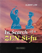In Search of a Zen Si-Fu - Albert Low
