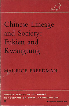 Chinese Lineage and Society: Fukien and Kwangtung - Maurice Freedman