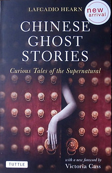 Chinese Ghost Stories - Lafcadio Hearn