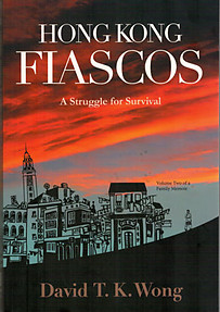 Hong Kong Fiascos: A Struggle for Survival - David TK Wong