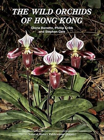 The Wild Orchids of Hong Kong - Gloria Barretto, Phillip Cribb and Stephen Gale