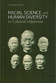 Racial Science and Human Diversity in Colonial Indonesia - Fenneke Sysling