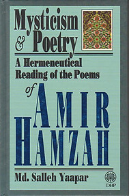 Mysticism & Poetry: A Hermeneutical Reading of the Poems of Amir Hamzah - Md Salleh Yaapar